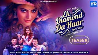 Ek Diamond Da Haar Lede Yaar - Promo | Meet Bros Ft. Jyotica Tangri, Urvashi Rautela |GaanaOriginals