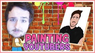 Attempting to Paint Youtubers!
