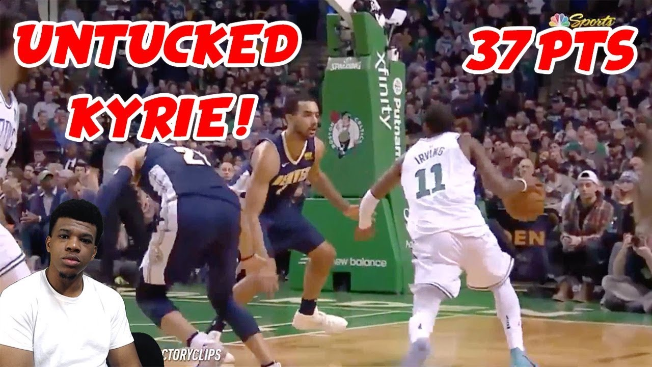 9d253cd72cc UNTUCKED KYRIE IRVING !! CLUTCH 33PTS 7AST VS NUGGETS ! NUGGETS VS CELTICS  HIGHLIGHTS !