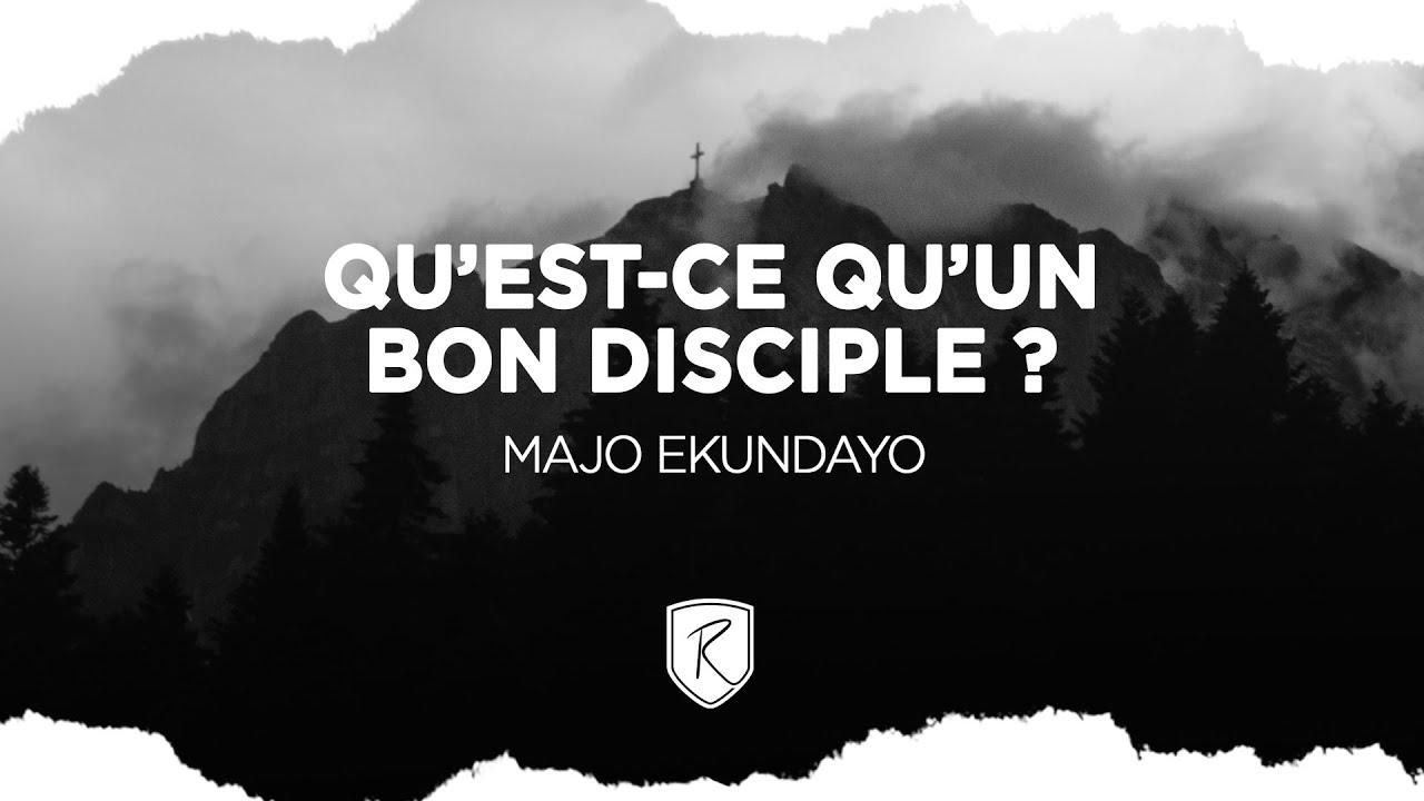 Qu'est-ce qu'un bon disciple ? - Majo Ekundayo
