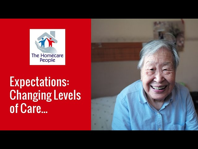 Expectations: Changing Levels of Care