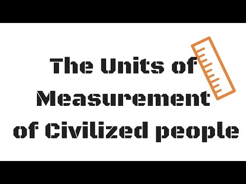 The Units of Measurement of Civilized People