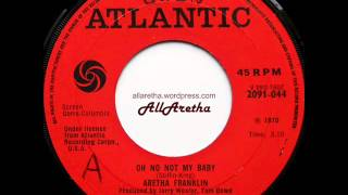 Aretha Franklin - Oh No Not My Baby / You And Me - 7″ UK - 1970