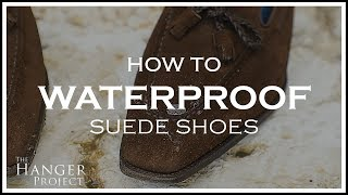 How To Waterproof Suede Shoes | Kirby Allison