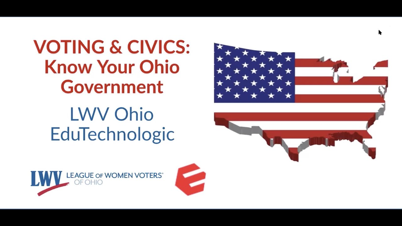 Voting & Civics: Know Your Ohio Government League of Women Voters Ohio Webinar October 1, 2020