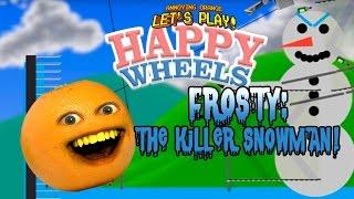Annoying Orange plays - Happy Wheels: Frosty the Killer Snowman
