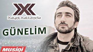 Xəyal Xəlilzadə - Günelim