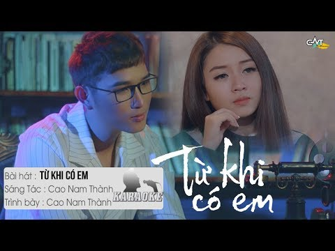 Từ Khi Có Em - Cao Nam Thành | Karaoke / Beat Chuẩn