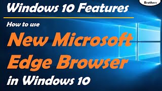 How to use New Microsoft Edge Browser in Windows 10  | Windows 10 Features