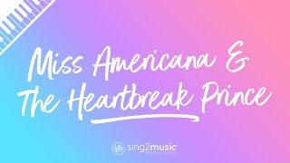 Miss Americana & The Heartbreak Prince (Piano Karaoke) Taylor Swift