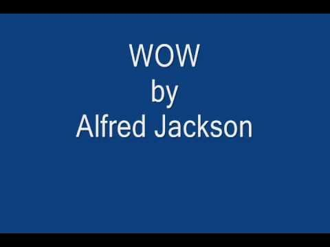 Wow by Alfred Jackson