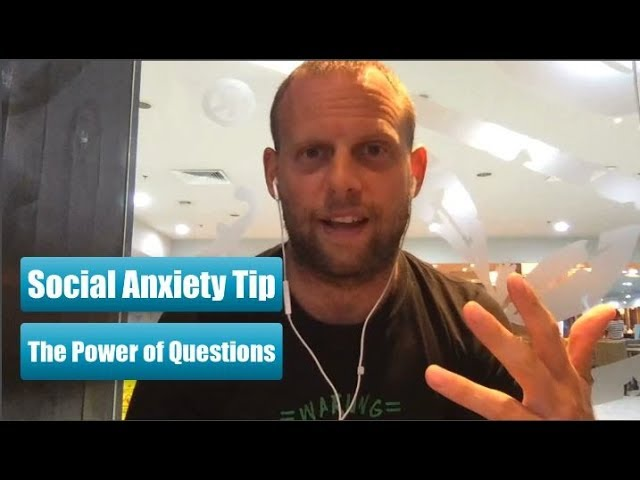 Social Anxiety Quick Tip: The Power of Questions