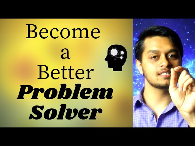 Problem-Solving Skills in the Workplace & Life: Communication Skills to Solve a Problem