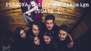 Persona - Indiegogo Campaign Update 1