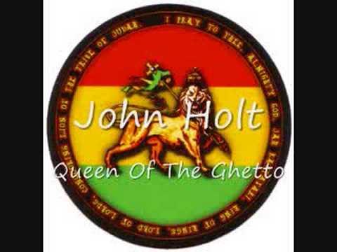 John Holt - Queen Of The Ghetto
