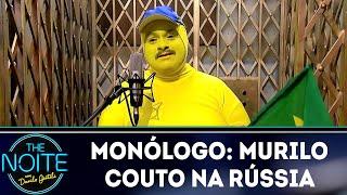 Baixar Monólogo: Murilo na Rússia | The Noite (22/06/18)