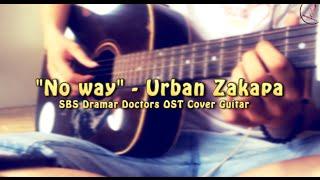 No Way - Park Yongin & Kwon Soonil (Urban Zakapa)  [SBS Drama Doctors OST] - Guitar cover