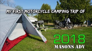 First Motorcycle camping trip of 2018 | Masons ADV | KLR 650 |