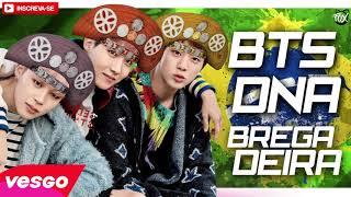 BTS - DNA - BREGADEIRA