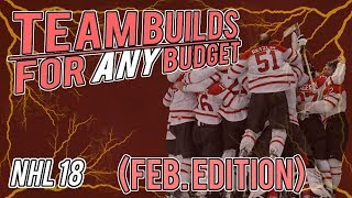 NHL 18 HUT | ANY BUDGET TEAM BUILDS - February Edition