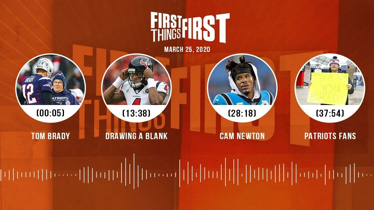 Tom Brady, Cam Newton, Patriots fans (3.25.20) | FIRST THINGS FIRST Audio Podcast
