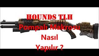 Hounds TLH Pompalı Makrosu Nasıl Yapılır ?