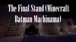 The Final Stand (Minecraft Batman Machinama)