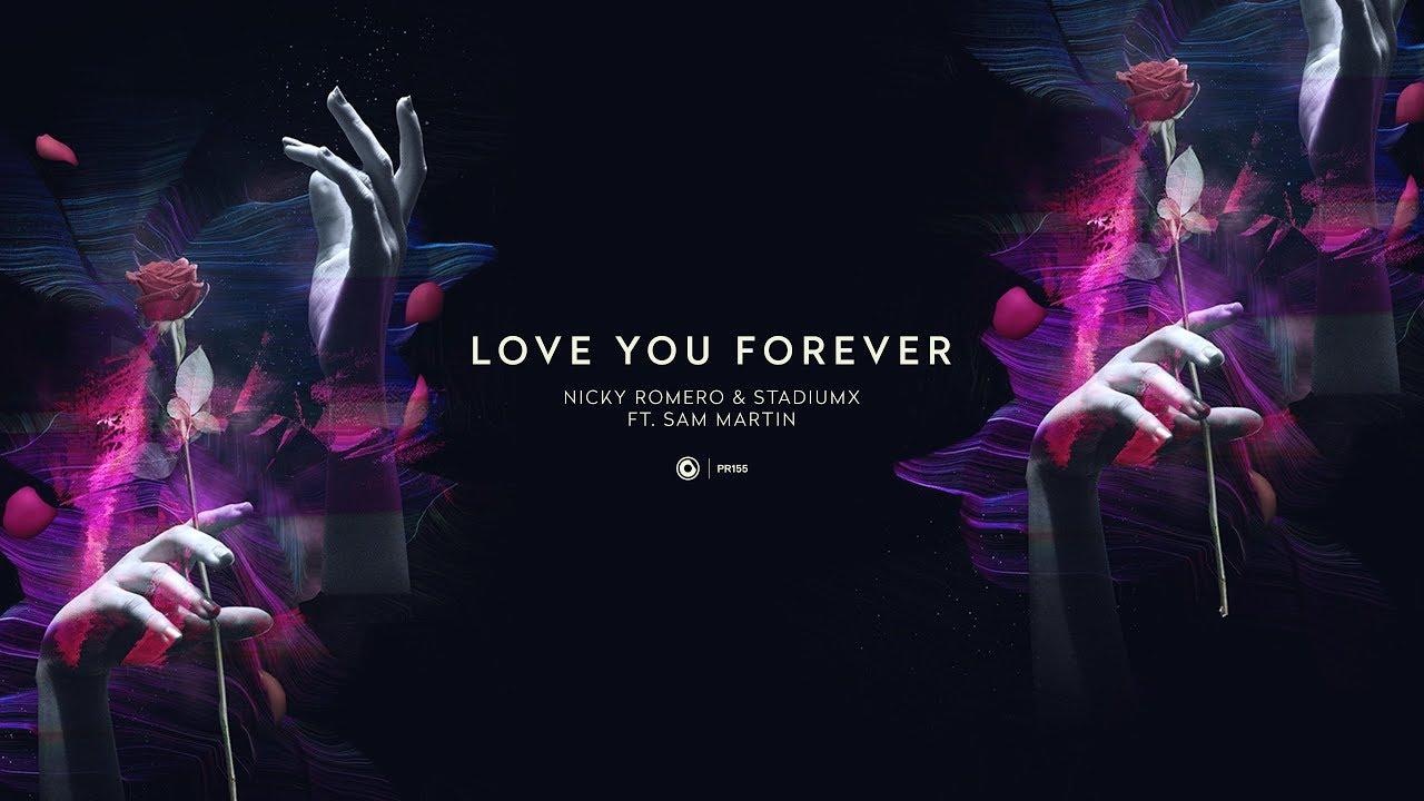 Nicky Romero Stadiumx Ft Sam Martin Love You Forever Youtube