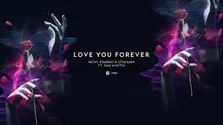 Nicky Romero & Stadiumx ft. Sam Martin - Love You Forever
