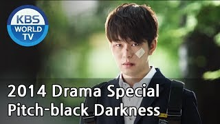 Video Pitch-black Darkness | 칠흑 (Drama Special / 2014.06.20) download MP3, 3GP, MP4, WEBM, AVI, FLV Maret 2018