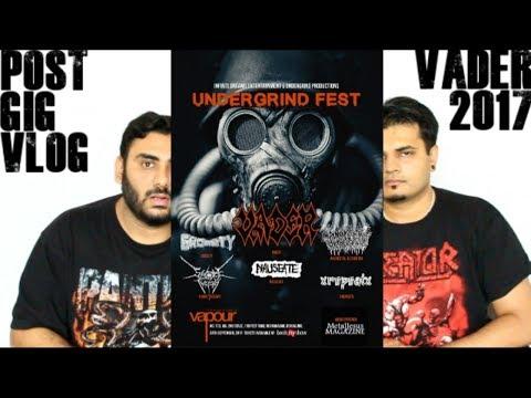GIG Recap | Vader 2017 | Undergrind fest | Live in India | Bangalore | VLOG