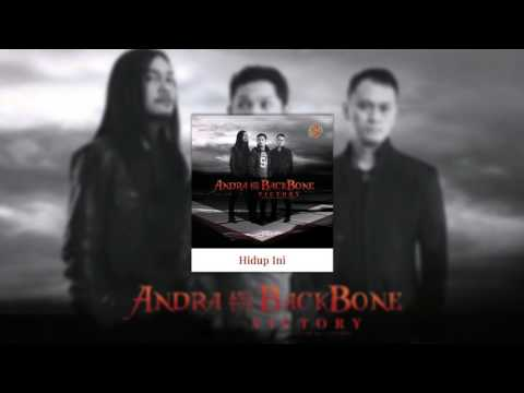 Andra And The BackBone - Hidup Ini