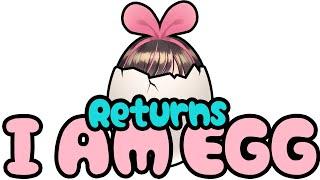 今までで一番腹立った!!Returns!【I am egg】