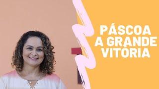 Páscoa - A grande vitória | EBD
