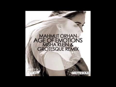Mahmut Orhan - Age Of Emotions (Grotesque & Misha Klein Remix)
