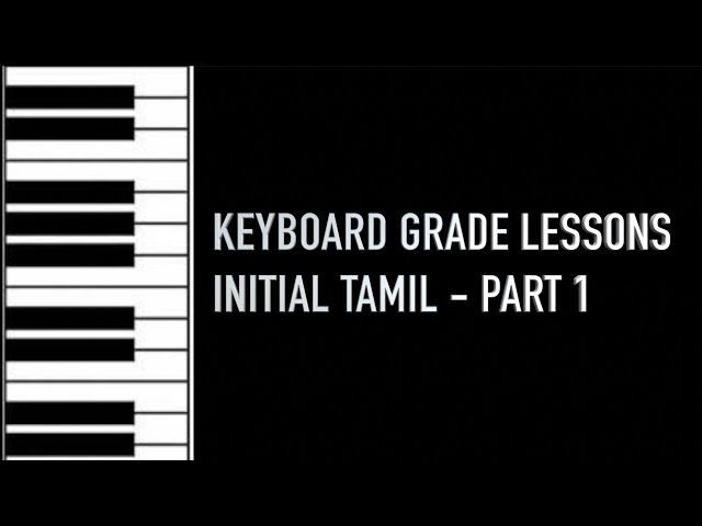 KEYBOARD GRADE LESSONS INITIAL TAMIL - PART 1