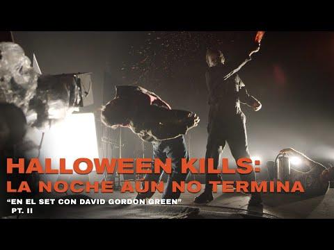 HALLOWEEN KILLS: La Noche Aún No Termina | En el set con David Gordon Green – Parte 2  HD