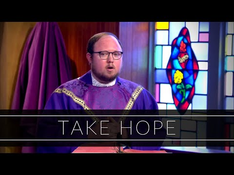 Take Hope | Homily: Father Kevin Staley-Joyce