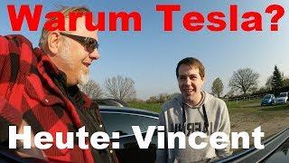 Warum fährt Vincent einen Tesla ?