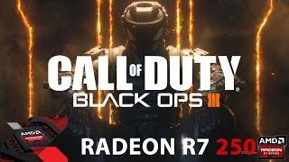 Call of Duty: Black Ops 3 - AMD RADEON R7 250 [GAMEPLAY]