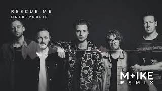 OneRepublic - Rescue Me (M+ike Remix)