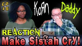 Korn - Daddy (REACTION) 'Make Sistah Cry'