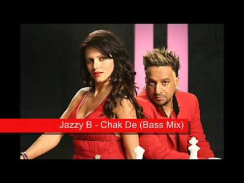 Jazzy B - Chak De (Bass mix)