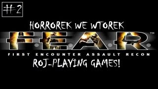 F.E.A.R. #2 Strach i nerwów krach... - Horrorek we Wtorek (Roj-Playing Games!)