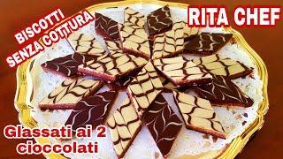 Biscotti Glassati Al Cioccolato Senza Cottura In Forno Di Rita Chef.