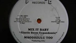Maggozulu Too - Mix It Baby (Elastic Boom Expandomix) 1988
