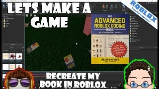 Roblox - Lets Make A Game - Recreate My Book