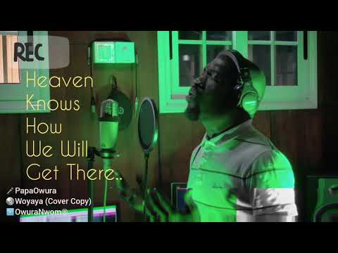 Woyaya(Cover Copy) by PapaOwura