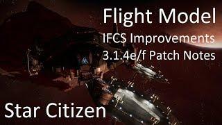 Star Citizen | Flight Model, IFCS Improvements & 3.1.4 Updates