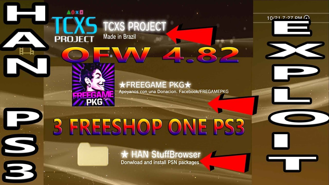 PS3 FreeShop TCXS Project/ FreeGame PKG/ HAN StuffBrowser All On ONE PS3  OFW HAN Exploit 4 82